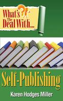 Karen Hodges Miller: What's the Deal with Self-Publishing?