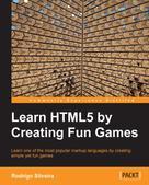 Rodrigo Silveira: Learn HTML5 by Creating Fun Games