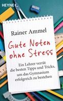Rainer Ammel: Gute Noten ohne Stress ★★★★