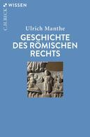 Ulrich Manthe: Geschichte des römischen Rechts