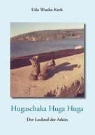 Udo Wanke-Kreh: Hugaschaka Huga Huga