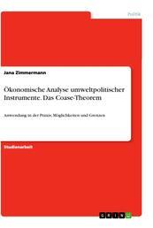 Ökonomische Analyse umweltpolitischer Instrumente. Das Coase-Theorem - Anwendung in der Praxis, Möglichkeiten und Grenzen