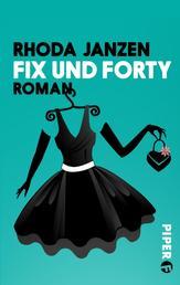 Fix und forty - Roman