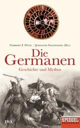 Die Germanen - Geschichte und Mythos - Ein SPIEGEL-Buch