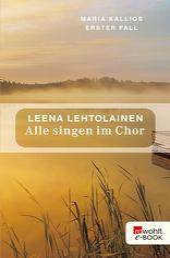 Alle singen im Chor - Maria Kallios erster Fall
