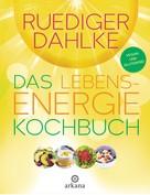 Ruediger Dahlke: Das Lebensenergie-Kochbuch ★★★★
