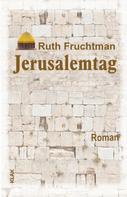 Ruth Fruchtman: Jerusalemtag