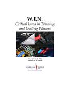 Brian Willis: W.I.N.: Critical Issues in Training and Leading Warriors
