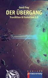 Der Übergang - Transition & Evolution 2.0