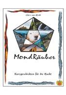 Chris von Reidt: MondRäuber