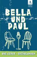 Uwe Kirst: Bella und Paul