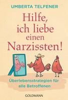 Umberta Telfener: Hilfe, ich liebe einen Narzissten! ★★★