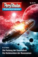H. G. Ewers: Planetenroman 73 + 74: Die Festung der Raumfahrer / Die Katakomben der Besessenen