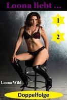 Loona Wild: Loona liebt ... Doppelfolge 1 + 2 ★★★