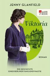 Viktoria - Die Geschichte einer Berliner Familiendynastie