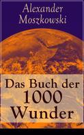 Alexander Moszkowski: Das Buch der 1000 Wunder ★★★