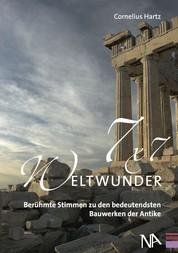 7x7 Weltwunder - Berühmte Stimmen zu den bedeutendsten Bauwerken der Antike