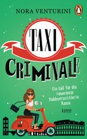 Nora Venturini: Taxi criminale - Ein Fall für die rasanteste Hobbyermittlerin Roms ★★★