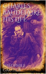 Charles Baudelaire, His Life