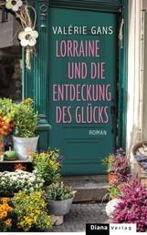 Lorraine und die Entdeckung des Glücks - Roman