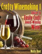 Wally Root: Crafty Winemaking 1