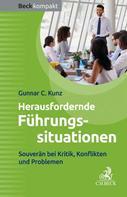 Gunnar C. Kunz: Herausfordernde Führungssituationen ★★★★