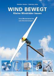 Wind bewegt - Kleine Windräder bauen