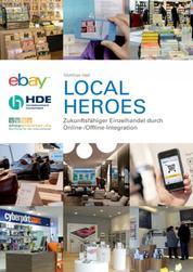 Local Heroes - Zukunftsfähiger Einzelhandel durch Online-/Offline-Integration