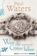 Paul Waters: Wen die Götter lieben ★★★★