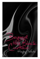 Hayley White: Beyond the Black Curtain