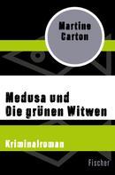 Martine Carton: Medusa und Die grünen Witwen