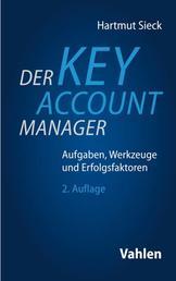 Der Key Account Manager - Aufgaben, Werkzeuge und Erfolgsfaktoren