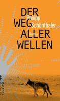 Philipp Schönthaler: Der Weg aller Wellen ★★