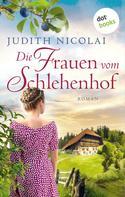 Judith Nicolai: Die Frauen vom Schlehenhof ★★★★