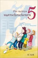 Barbara van den Speulhof: Die nahezu unerschrockenen Fünf ★★★★★