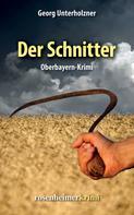 Georg Unterholzner: Der Schnitter - Oberbayern-Krimi ★★★★