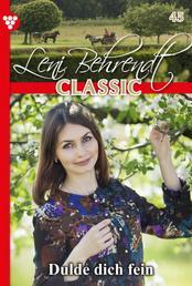 Leni Behrendt Classic 45 – Liebesroman - Dulde dich fein