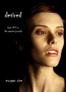 Morgan Rice: Desired (Book #5 in the Vampire Journals)