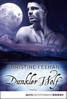Christine Feehan: Dunkler Wolf ★★★★★