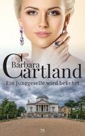 Barbara Cartland: Ein Junggeselle wird bekehrt ★★★★