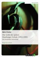 Björn Fischer: Die Lyrik der späten Hamburger Schule (1992-1999)