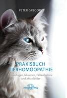 Peter Gregory: Praxisbuch Tierhomöopathie