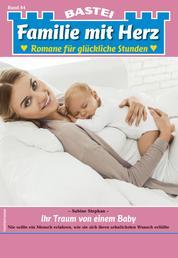 Familie mit Herz 84 - Familienroman - Ihr Traum von einem Baby