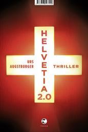 Helvetia 2.0 - Thriller