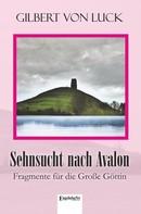 Gilbert von Luck: Sehnsucht nach Avalon ★★