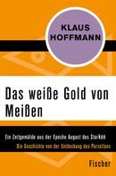 Klaus Hoffmann: Das weiße Gold von Meißen ★★★★★