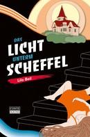 Lilo Beil: Das Licht unterm Scheffel ★★★★★