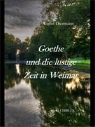 August Diezmann: Goethe und die lustige Zeit in Weimar.