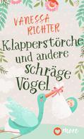 Vanessa Richter: Klapperstörche und andere schräge Vögel ★★★★