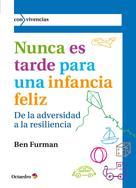 Ben Furman: Nunca es tarde para una infancia feliz